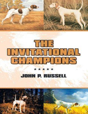 Lulu Publishing Services: The Invitational Champions, John P. Russell