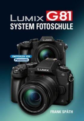 LUMIX G81 System Fotoschule - Frank Späth  