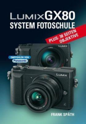 LUMIX GX80 System Fotoschule - Frank Späth |