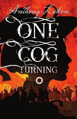 Luna Press Publishing: One Cog Turning, Anthony Laken