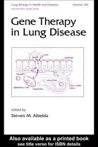 Lung Biology in Health and Disease: Gene Therapy in Lung Disease
