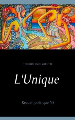 L'Unique, Thierry Paul Valette