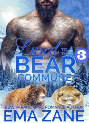 Lured To The Bear Commune - Part 3, Ema Zane