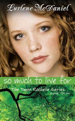Lurlene McDaniel Books: So Much to Live For, Lurlene N. McDaniel
