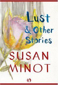 Lust, Susan Minot