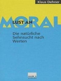 Lust an Moral, Klaus Dehner
