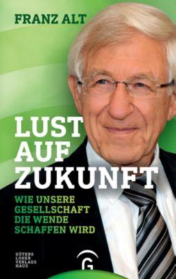 Lust auf Zukunft, Franz Alt