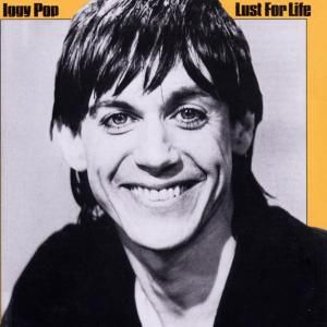 Lust For Life, Iggy Pop