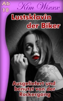 Lustsklavin der Biker, Kim Wixxx
