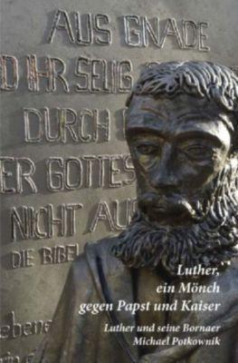 Luther, ein Mönch gegen Papst und Kaiser - Michael Potkownik pdf epub