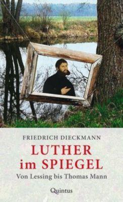 Luther im Spiegel, Friedrich Dieckmann