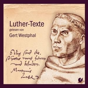 Luther-Texte Gelesen Von Gert Westphal, Martin Luther