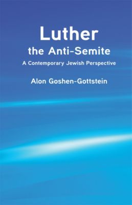 Luther the Anti-Semite, Alon Goshen-Gottstein