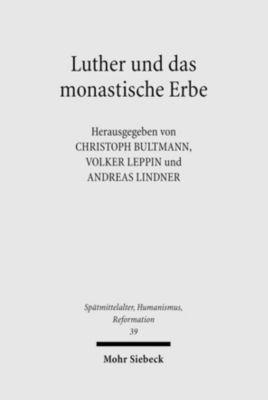 Luther und das monastische Erbe