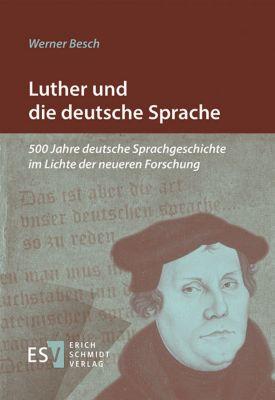 Luther und die deutsche Sprache, Werner Besch