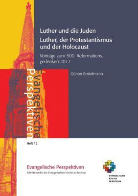 Luther und die Juden; Luther, der Protestantismus und der Holocaust, Günter Brakelmann