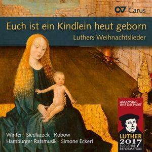 Luthers Weihnachtslieder, Praetorius, Hassler, Forster, Eccard, Othmayr