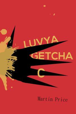 Luvya Getcha, Martin Price