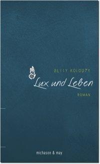 Lux und Leben - Betty Kolodzy  