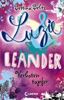 Luzie & Leander: Luzie & Leander 6 - Verboten tapfer, Bettina Belitz