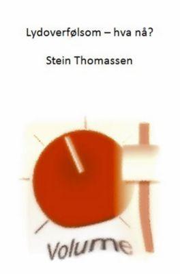 Lydoverfølsom: hva nå?, Stein Thomassen