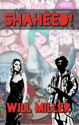 Lyme Road School Series: Shaheed! (Lyme Road School Series, #1), Will Miller