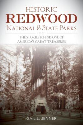 Lyons Press: Historic Redwood National and State Parks, Gail Jenner