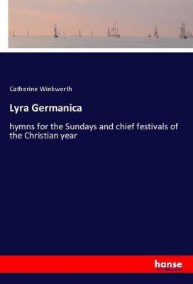 Lyra Germanica, Catherine Winkworth