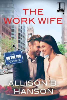 Lyrical Shine: The Work Wife, Allison B. Hanson