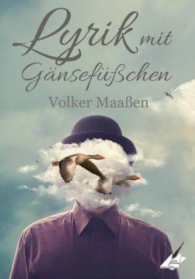 Lyrik in Gänsefüßchen, Volker Maaßen