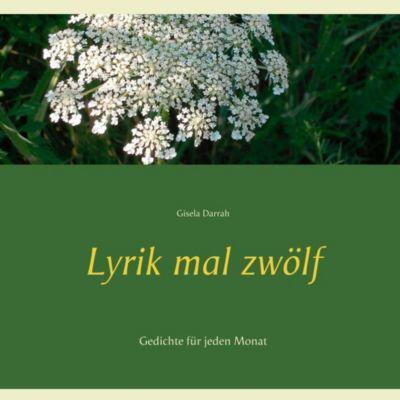 Lyrik mal zwölf, Gisela Darrah