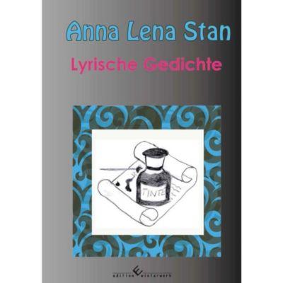 Lyrische Gedichte - Anna L. Stan |