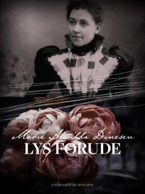 Lys forude, Marie Alvilda Dinesen