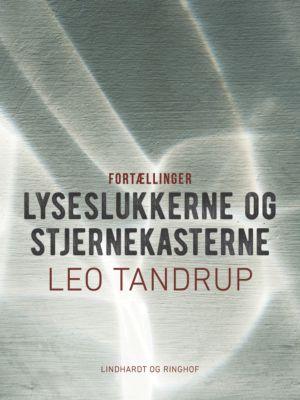 Lyseslukkerne og stjernekasterne, Leo Tandrup