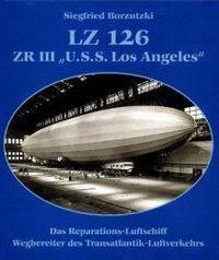 LZ 126 / ZR III 'U.S.S. Los Angeles', Siegfried Borzutzki