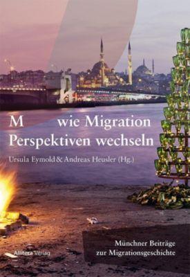 M wie Migration. Perspektiven wechseln