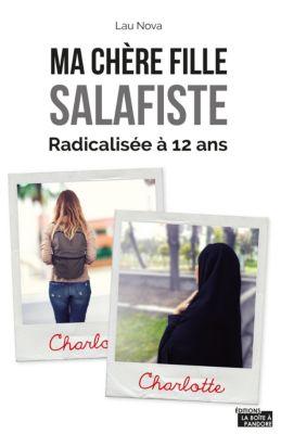 Ma chère fille salafiste, Lau Nova