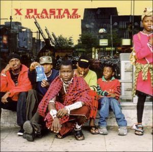Maasai Hip Hop, X Plastaz