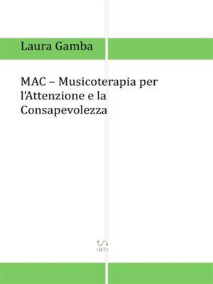 MAC - Musicoterapia per l'attenzione e la consapevolezza, Laura Gamba