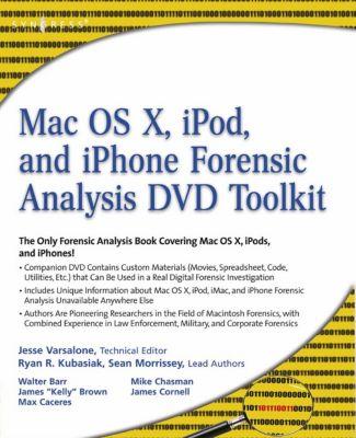 Mac OS X, iPod, and iPhone Forensic Analysis DVD Toolkit, Jesse Varsalone