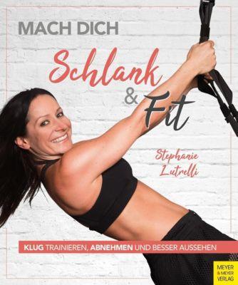 Mach dich schlank & fit, Stephanie Lutrelli