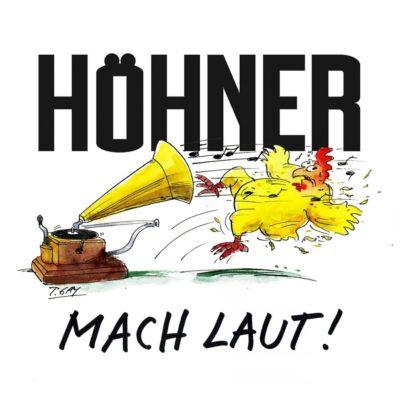 Mach laut, Höhner