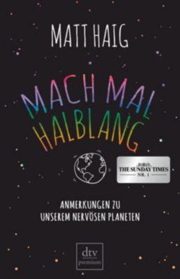 Mach mal halblang. Anmerkungen zu unserem nervösen Planeten - Matt Haig |