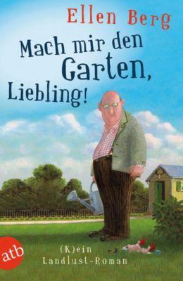 Mach mir den Garten, Liebling!, Ellen Berg