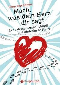 Mach, was dein Herz dir sagt, Peter Buchenau