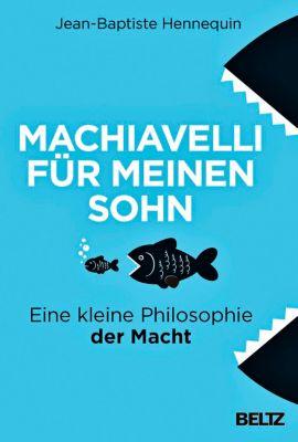 Machiavelli für meinen Sohn - Jean-Baptiste Hennequin |