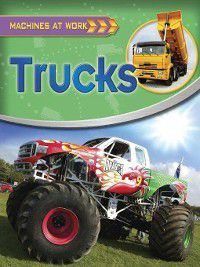 Machines at Work: Trucks, Clive Gifford