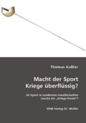 Macht der Sport Kriege überflüssig?, Thomas Kaßler