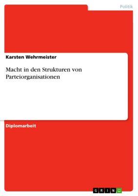 Macht in den Strukturen von Parteiorganisationen, Karsten Wehrmeister