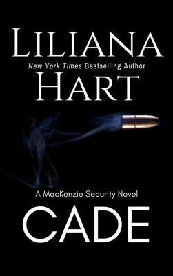 MacKenzie Security: Cade (MacKenzie Security, #1), Liliana Hart